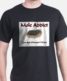 Mole Addict T-Shirt