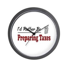 Rather Be Preparing Taxes Wall Clock