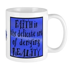 Faith Deny Reality Small 11oz Mug