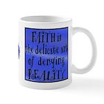 Faith Deny Reality Small 11oz Mug