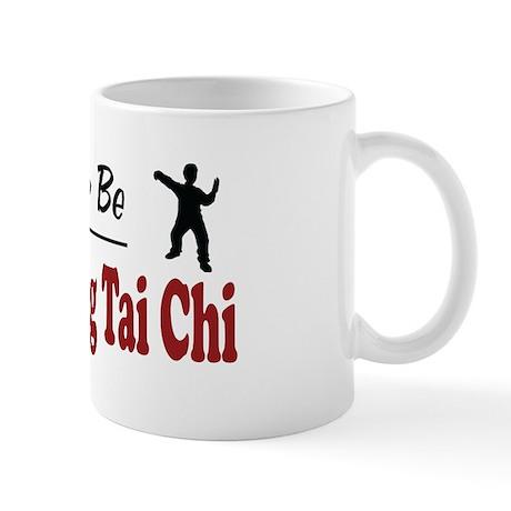 Rather Be Practicing Tai Chi Mug