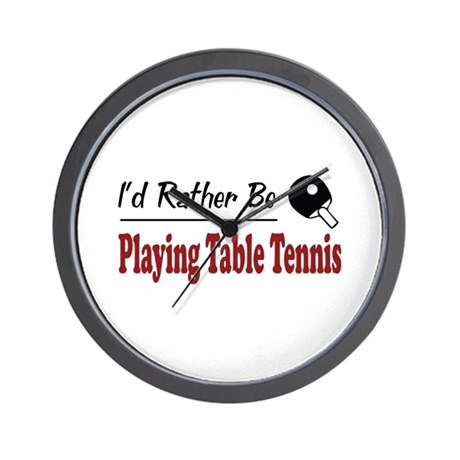 Rather Be Playing Table Tennis Wall Clock