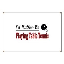 Rather Be Playing Table Tennis Banner