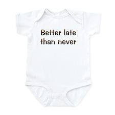 CW Better Late Infant Bodysuit