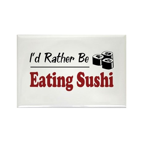 Rather Be Eating Sushi Rectangle Magnet