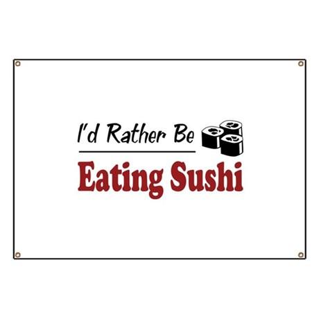 Rather Be Eating Sushi Banner