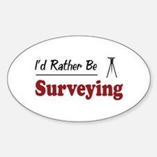 Rather Be Surveying Oval Decal