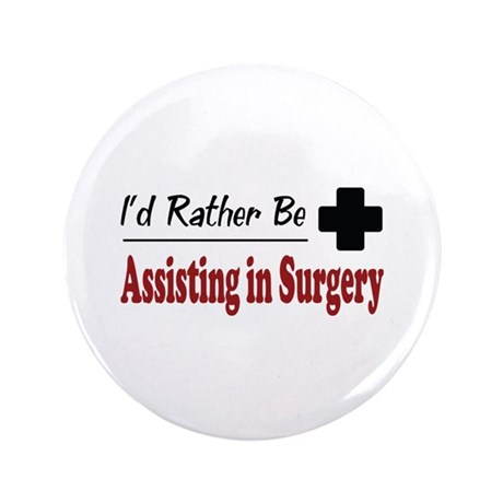 """Rather Be Assisting in Surgery 3.5"""" Button (100 pa"""