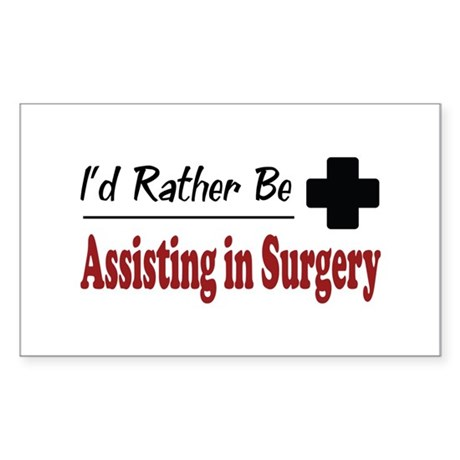 Rather Be Assisting in Surgery Rectangle Sticker