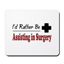 Rather Be Assisting in Surgery Mousepad
