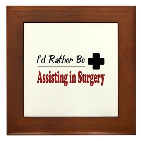 Rather Be Assisting in Surgery Framed Tile