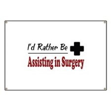 Rather Be Assisting in Surgery Banner