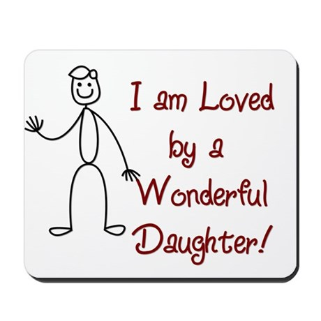 I am Loved By: Daughter Mousepad