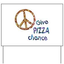 Give Pizza Chance Yard Sign