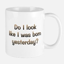 CW Born Yesterday Mug