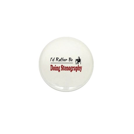 Rather Be Doing Stenography Mini Button (10 pack)