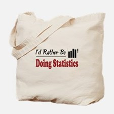 Rather Be Doing Statistics Tote Bag