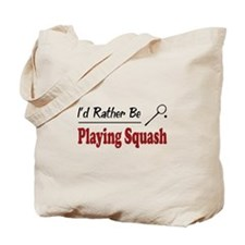 Rather Be Playing Squash Tote Bag