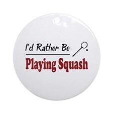 Rather Be Playing Squash Ornament (Round)