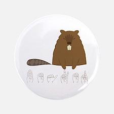"""ASL Beaver 3.5"""" Button"""