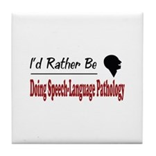 Rather Be Doing Speech-Language Pathology Tile Coa