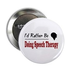 """Rather Be Doing Speech Therapy 2.25"""" Button"""