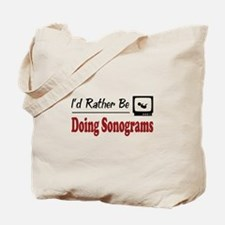 Rather Be Doing Sonograms Tote Bag