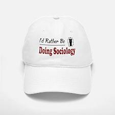 Rather Be Doing Sociology Baseball Baseball Cap