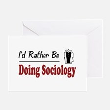 Rather Be Doing Sociology Greeting Card