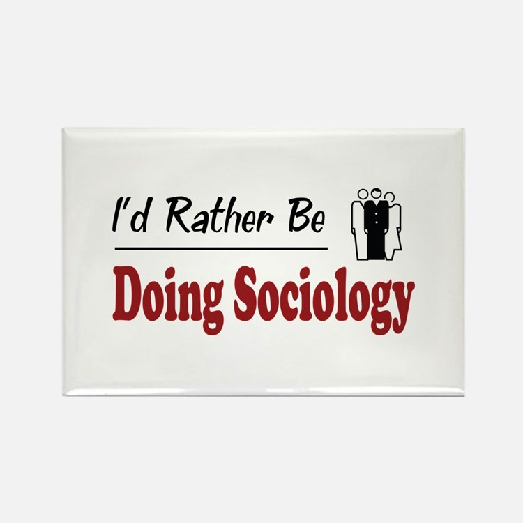 Rather Be Doing Sociology Rectangle Magnet (10 pac