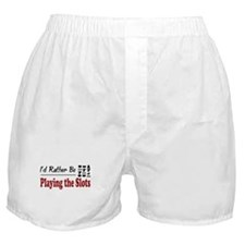 Rather Be Playing the Slots Boxer Shorts