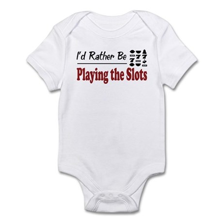 Rather Be Playing the Slots Infant Bodysuit