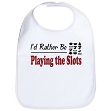 Rather Be Playing the Slots Bib