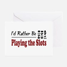 Rather Be Playing the Slots Greeting Cards (Pk of