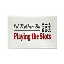 Rather Be Playing the Slots Rectangle Magnet