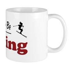 Rather Be Skiing Small Mugs