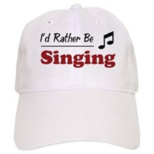 Rather Be Singing Baseball Cap