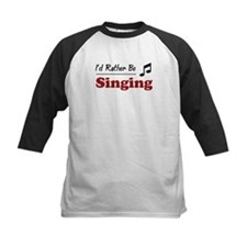 Rather Be Singing Tee