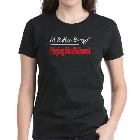 Rather Be Playing Shuffleboard Women's Dark T-Shir