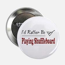 "Rather Be Playing Shuffleboard 2.25"" Button (100 p"