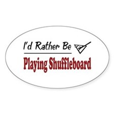 Rather Be Playing Shuffleboard Oval Decal
