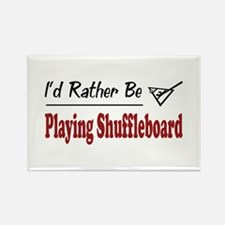 Rather Be Playing Shuffleboard Rectangle Magnet