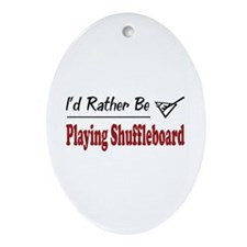 Rather Be Playing Shuffleboard Oval Ornament