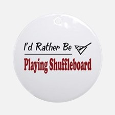 Rather Be Playing Shuffleboard Ornament (Round)