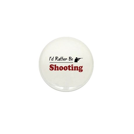 Rather Be Shooting Mini Button