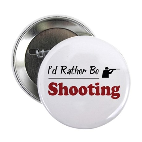 """Rather Be Shooting 2.25"""" Button"""
