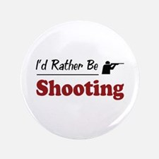"""Rather Be Shooting 3.5"""" Button"""