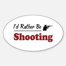 Rather Be Shooting Oval Decal