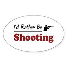 Rather Be Shooting Oval Stickers