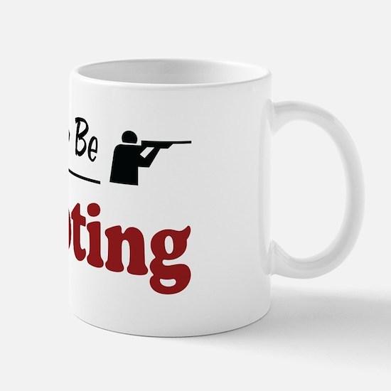 Rather Be Shooting Mug